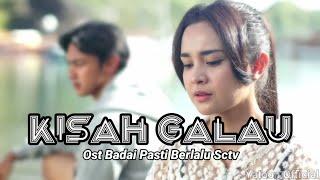Kisah Galau (Official Lyrics Video) | Ost Badai Pasti Berlalu Sctv