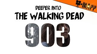 "DEEPER INTO The Walking Dead 903 ""Warning Signs"""