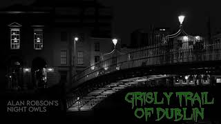 Download Alan Robson's Grisly Trail of Dublin
