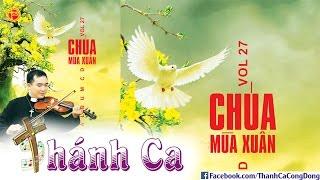 Thánh Ca  Nguyễn Sang 2016 | Album Chúa Mùa Xuân – Vol. 27