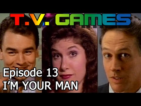 I'm Your Man (Interactive Movie) - T.V. GAMES: EPISODE 13