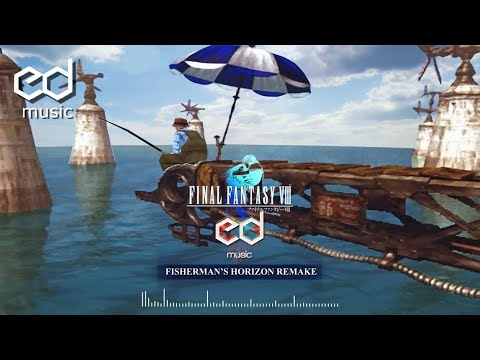 FF8 Fisherman's Horizon Music Remake