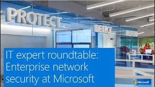 IT expert roundtable: Enterprise network security at Microsoft