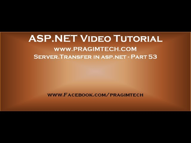 Server Transfer in asp.net   Part 53