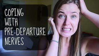 HOW TO COPE WITH PRE-DEPARTURE TRAVEL NERVES!