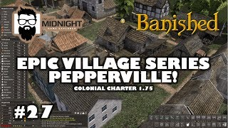 Banished Colonial Charter 1.75 - Epic Village Series - Pepperville - Part 27