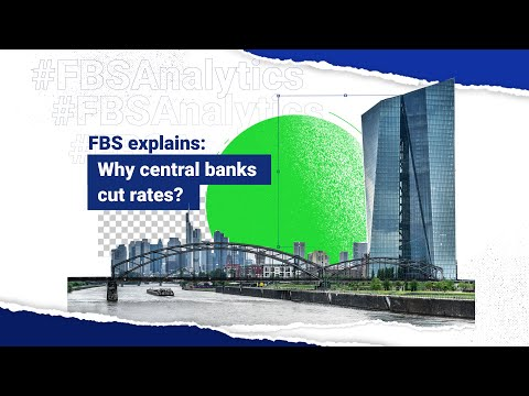 fbs-explains:-why-central-banks-cut-rates?