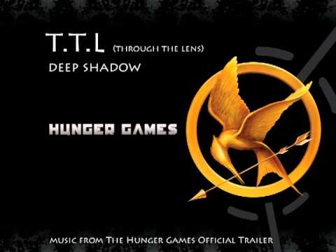 T.T.L. Deep Shadows - The Hunger Games (Original Version)