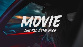 Luh Kel - Movie (Lyrics) ft. PnB Rock