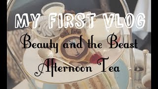 FIRST VLOG! Beauty and the Beast Afternoon Tea