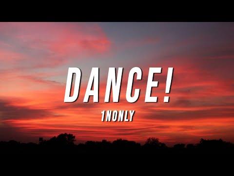 1nonly - DANCE! (Lyrics) ft. WASSUP ROCKER & CISCAUX