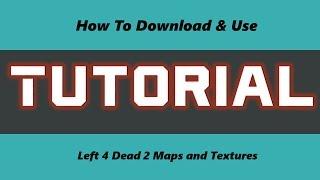 Left 4 Dead 2 Textures for Garry's Mod | Download & Tutorial