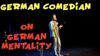 German Comedian on German Mentality!