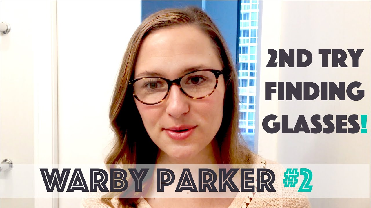 3a43230526 Warby Parker - Second attempt to find the right pair! - YouTube