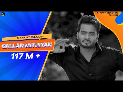GALLAN MITHIYAN || MANKIRT AULAKH || CROWN RECORDS || OFFICIAL VIDEO LATEST PUNJABI SONG 2015 thumbnail