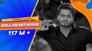 Gallan Mithiyan  Mankirt Aulakh  Crown Records  Official Video Latest Punjabi Song 2015