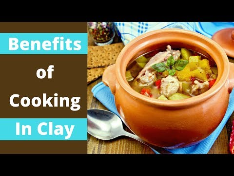 Discover Clay Pot Cooking Benefits   Health Benefits Of Earthenware Or Earth Cooking Pots + How Tos