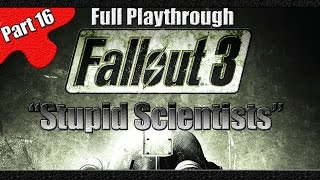 Fallout 3 | Full Lets Play | Part 16 | Stupid Scientists