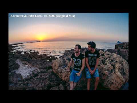 Karmatek & Luka Caro - EL SOL (Original Mix)