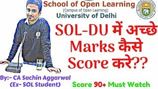 How to Score Good Marks in SOL-DU Exam-By CA Sachin Aggarwal