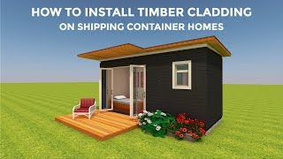 How-To Attach Timber Siding and Other Exterior Cladding Finishes on Shipping Container Homes 2018