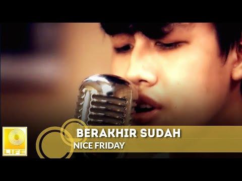 Nice Friday - Berakhir Sudah (Official MV)