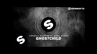 Firebeatz & Apster ft. Spree Wilson - Ghostchild (Official Music Video)