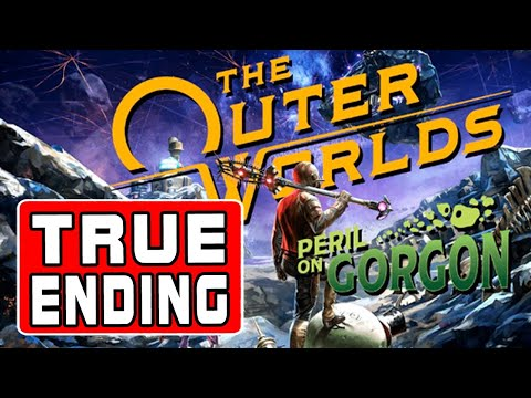 TRUE ENDING - Peril on Gorgon - The Outer Worlds DLC |