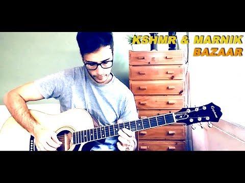 KSHMR & MARNIK - Bazaar (Guitar Cover)