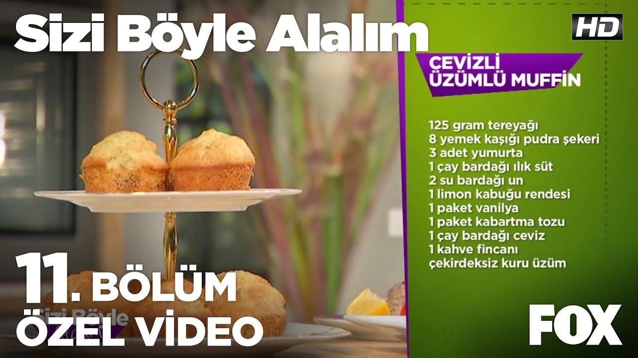 Cevizli Üzümlü Muffin...Sizi Böyle Alalım 11. Bölüm