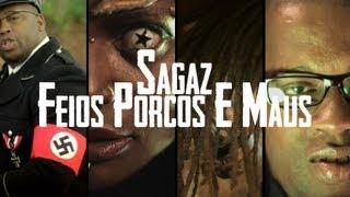 Sagaz - Feios Porcos E Maus (Directed By DNG)