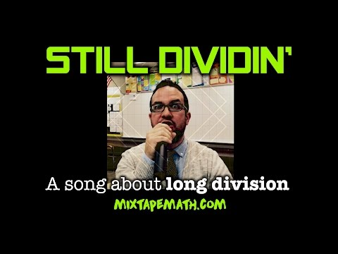 Still Dividin' (a song about long division)