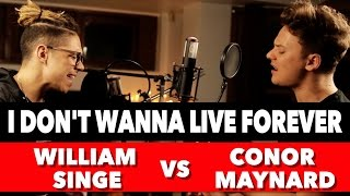 ZAYN & Taylor Swift I Don't Wanna Live Forever (SING OFF vs. William Singe)