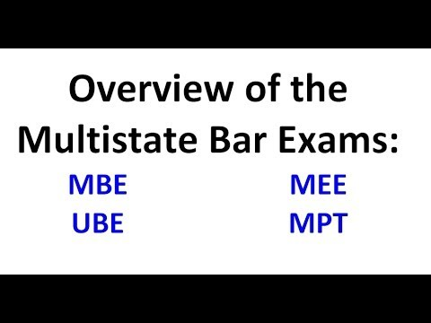 Overview of the NCBE Exams: MBE, UBE, MEE, MPT