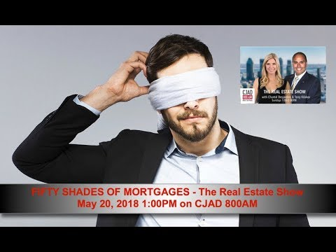 cjad-the-real-estate-show---may-20-2018---fifty-shades-of-mortgages