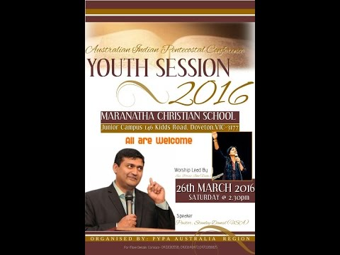 6th Australian Indian Pentecostal Conference - Melbourne 2016 // Day 2 / Youth Session