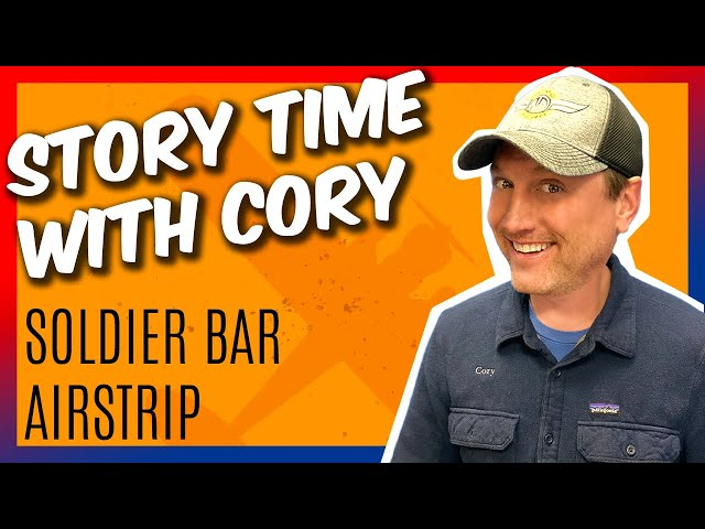 Story Time with Cory. Soldier Bar Airstrip
