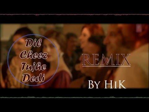DIL CHEEZ TUJHE DEDI REMIX | AIRLIFT | Akshay Kumar | Ankit Tiwari, Arijit Singh | HiK