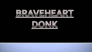 Braveheart Tune ( DONK )