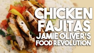 Chicken Fajitas -  Food Revolution Special