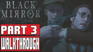 BLACK MIRROR Gameplay Walkthrough Part 3 (Chapter 3) No Commentary