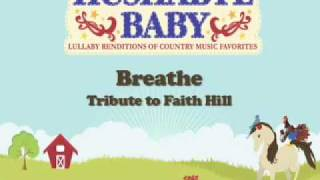 Breathe - Lullabye Rendition of Faith Hill