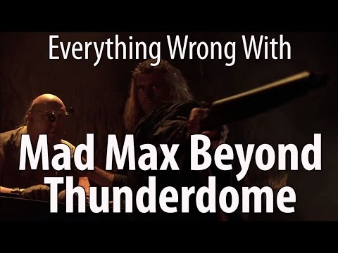 Everything Wrong With Mad Max Beyond Thunderdome