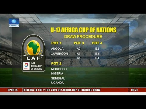 Focus On U-17 Africa Cup Of Nation Draw Procedure  Sports This Morning 