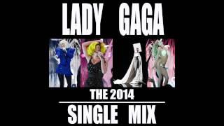 The 2014 Single Mix - Lady Gaga