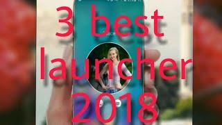 3 best launcher 2018