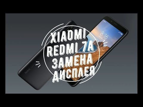 Xiaomi Redmi 7a замена дисплея
