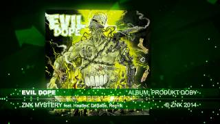 Evil Dope - ZNK Mystery feat. Haades, DeSade, Řezník (Official Audio)