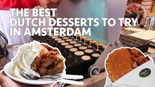 The Best Dutch Desserts To Try in AMSTERDAM