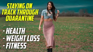 Staying On Track Through Quarantine - Health - Weight - Fitness